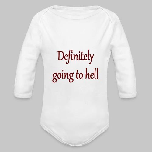 Definitely going to hell - Organic Longsleeve Baby Bodysuit