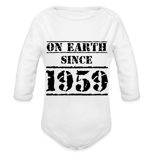 on Earth since 1959 60 Geburtstag Happy Birthday - Organic Longsleeve Baby Bodysuit