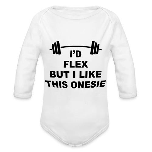 I'd Flex But I Like This Onesie - Organic Longsleeve Baby Bodysuit