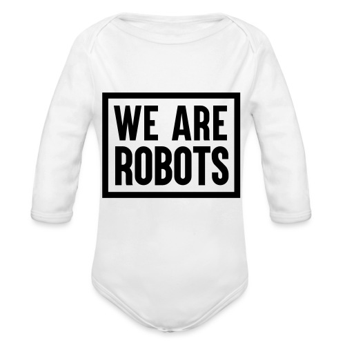 We Are Robots Premium Tote Bag - Organic Longsleeve Baby Bodysuit