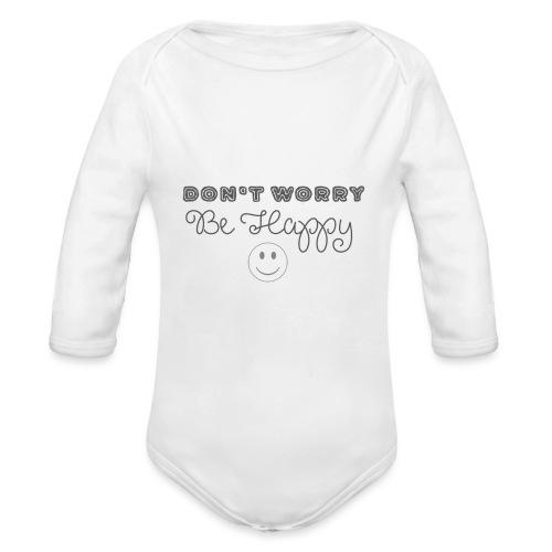 Don't Worry - Be happy - Organic Longsleeve Baby Bodysuit