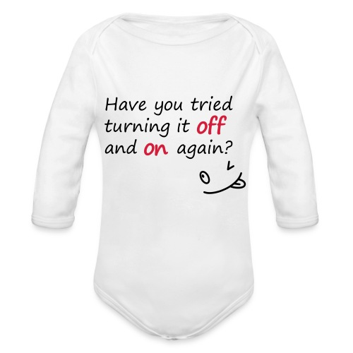 Have you tried turning it off and on again? - Body ecologico per neonato a manica lunga
