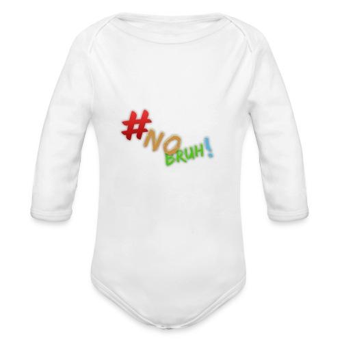#NoBruh T-shirt - Women - Organic Longsleeve Baby Bodysuit