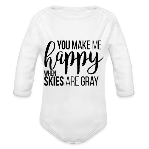 You make me happy when skies are gray - Baby Bio-Langarm-Body