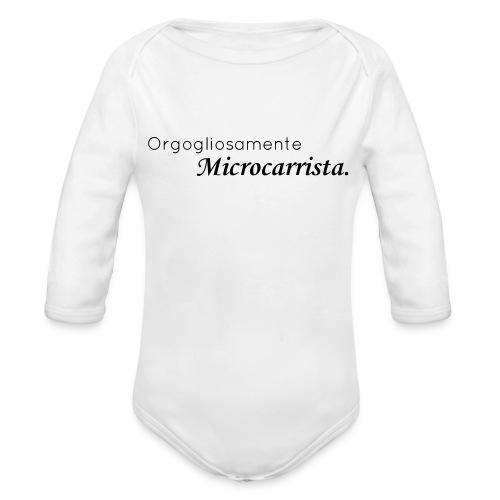 Orgogliosamente Microcarrista. - Body ecologico per neonato a manica lunga