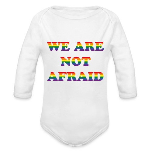 We are not afraid - Organic Longsleeve Baby Bodysuit