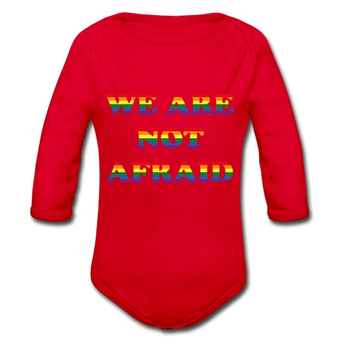 We are not afraid - Organic Longsleeve Baby Bodysuit