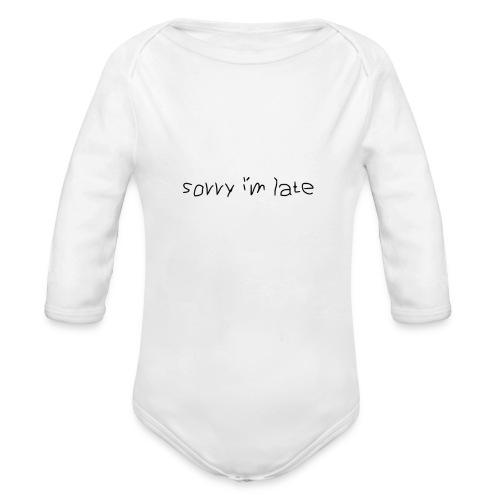 Sorry i´m late - Baby Bio-Langarm-Body