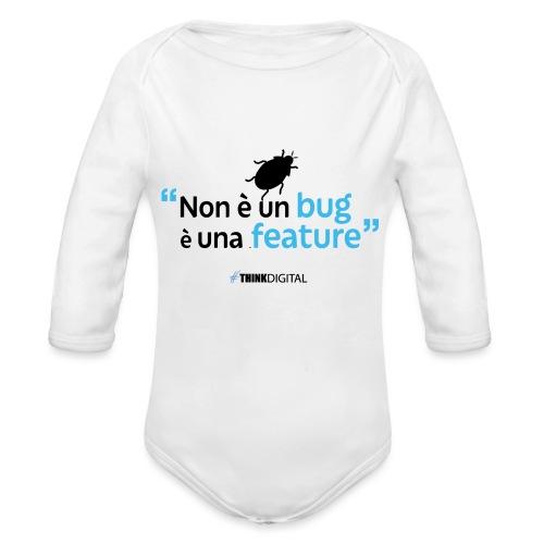 Non è un BUG è una FEATURE! - Body ecologico per neonato a manica lunga