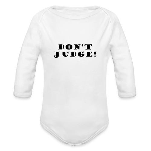 Kids Don't Judge T-Shirt - Organic Longsleeve Baby Bodysuit