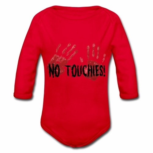 No Touchies 2 Bloody Hands Behind Black Text - Organic Longsleeve Baby Bodysuit