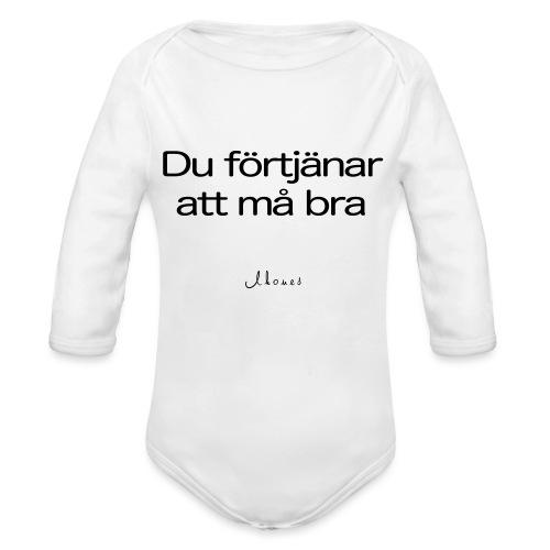 Du förtjänar att må bra - Organic Longsleeve Baby Bodysuit