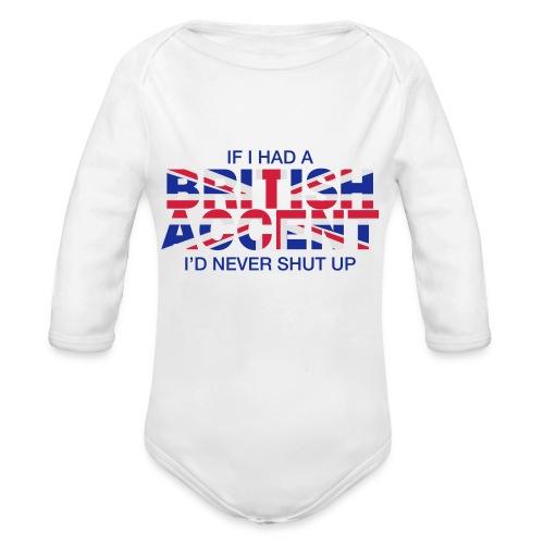 If I Had a British Accent - Organic Longsleeve Baby Bodysuit