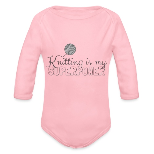 Knitting Is My Superpower - Organic Longsleeve Baby Bodysuit
