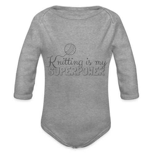 Knitting Is My Superpower - Organic Longsleeve Baby Bodysuit