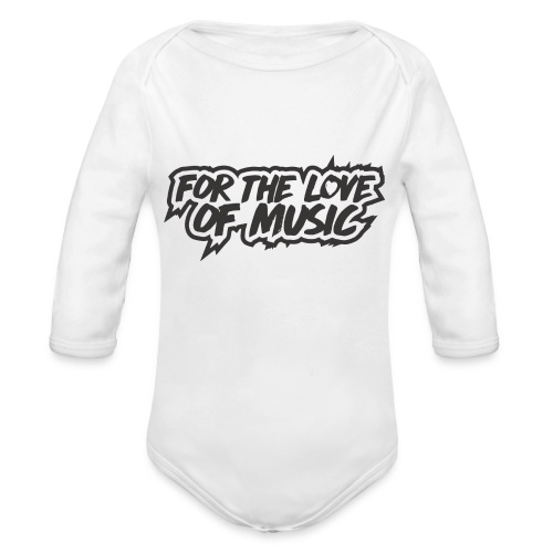 FOR THE LOVE OF MUSIC - Organic Longsleeve Baby Bodysuit