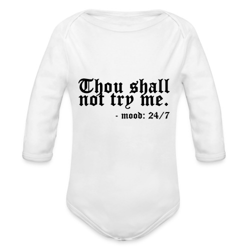 Thou Shall Not Try Me - Organic Longsleeve Baby Bodysuit