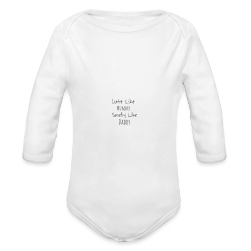 Cute Like Mummy Smelly Like Daddy - Organic Longsleeve Baby Bodysuit