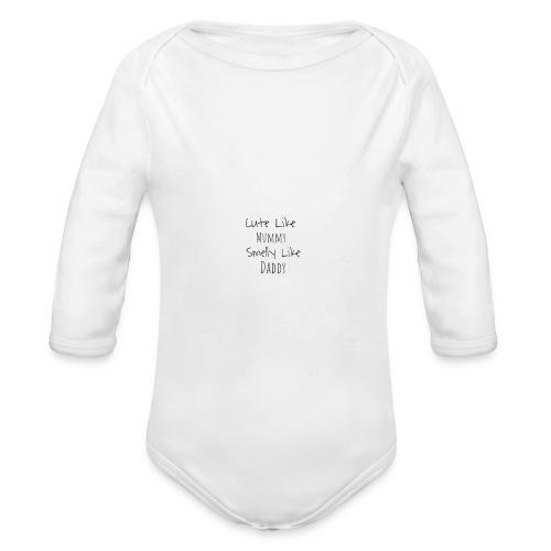 Cute Like Mummy Smelly Like Daddy - Organic Longsleeve Baby Bodysuit