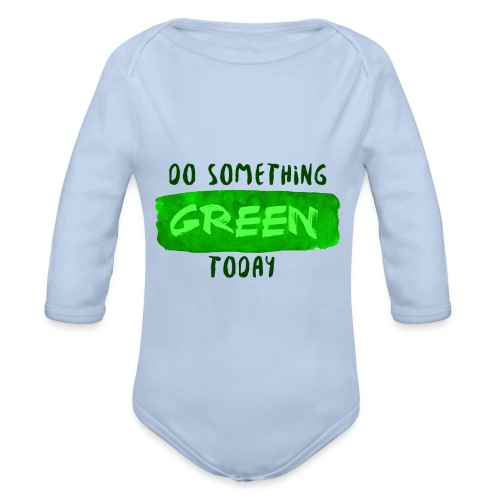 So Something Green Today - Body Bébé bio manches longues