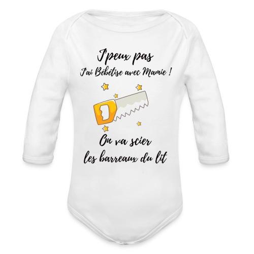 je peux pas j'ai bébé bêtise avec mamie - bébé - Body Bébé bio manches longues