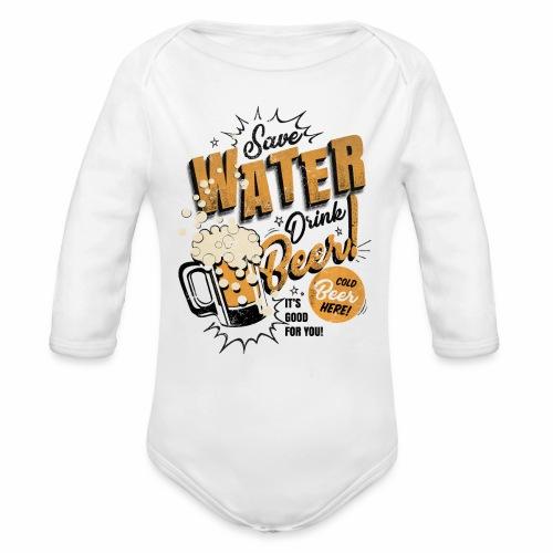 Save Water Drink Beer Trinke Wasser statt Bier - Organic Longsleeve Baby Bodysuit