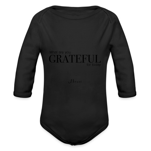 What are you GRATEFUL for today? - Organic Longsleeve Baby Bodysuit
