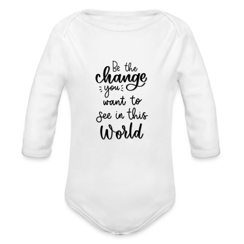 Be the change you want to see in this world - Langærmet babybody, økologisk bomuld