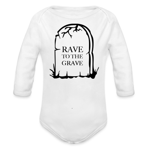 Rave to the Grave - Organic Longsleeve Baby Bodysuit