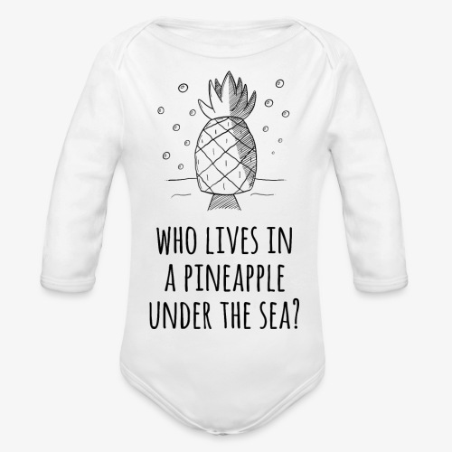 Who lives in a Pineapple under the Sea? - Baby Bio-Langarm-Body