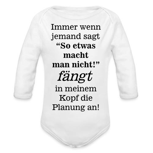 So etwas macht man nicht - fängt mein Kopf Planung - Baby Bio-Langarm-Body