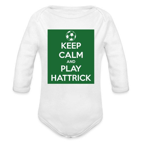 keep calm and play hattrick - Body ecologico per neonato a manica lunga