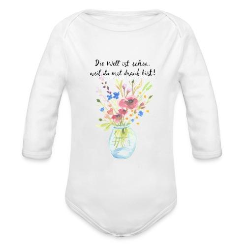 Die Welt ist schön, weil du mit drauf bist - Baby Bio-Langarm-Body