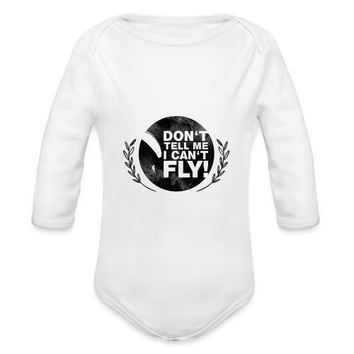 DON'T TELL ME I CAN'T FLY - girls - Baby Bio-Langarm-Body