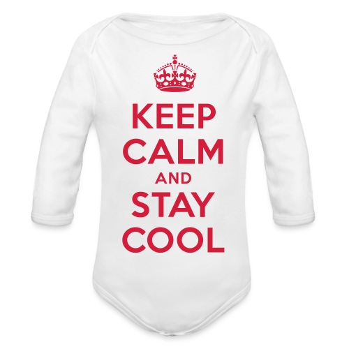 KEEP CALM and STAY COOL - Baby Bio-Langarm-Body