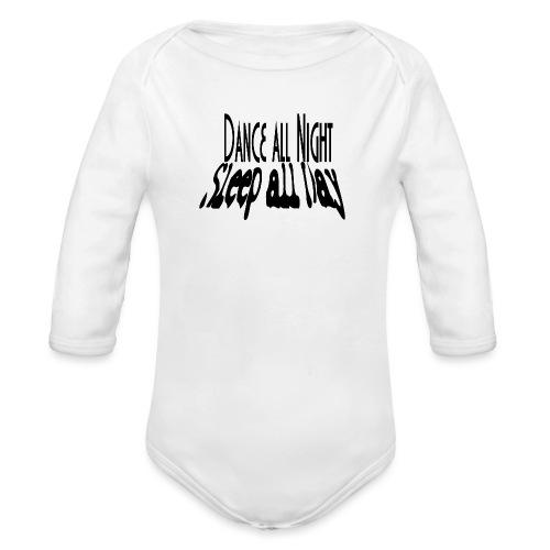 dance all night sleep all day - Ekologiczne body niemowlęce z długim rękawem