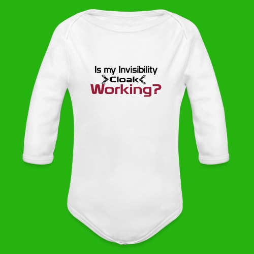 Is my invisibility cloak working shirt - Organic Longsleeve Baby Bodysuit