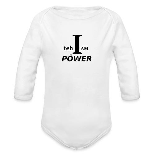 I am teh Power - Organic Longsleeve Baby Bodysuit