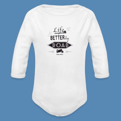 Moto - Life is better on the road - Body Bébé bio manches longues