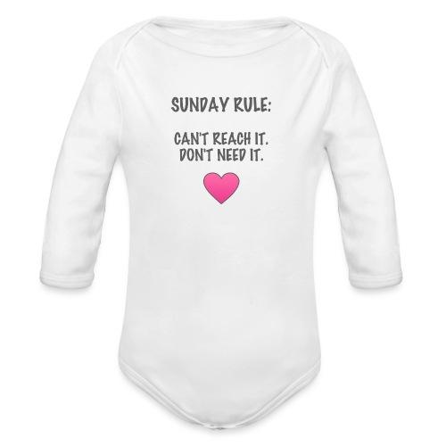 Sunday Rule: Can't Reach It. Don't Need It. - Organic Longsleeve Baby Bodysuit