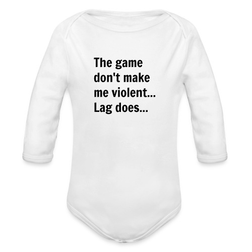 The game don't make me violent... Lag does... - Langærmet babybody, økologisk bomuld