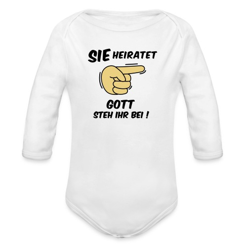 Sie heiratet Gott steh ihr bei! - JGA T-Shirt - Baby Bio-Langarm-Body