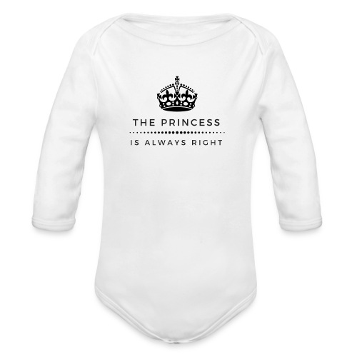 THE PRINCESS IS ALWAYS RIGHT - Baby Bio-Langarm-Body