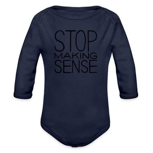 Stop Making Sense - Organic Longsleeve Baby Bodysuit