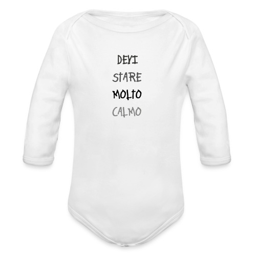 Devi stare molto calmo - Ekologiczne body niemowlęce z długim rękawem