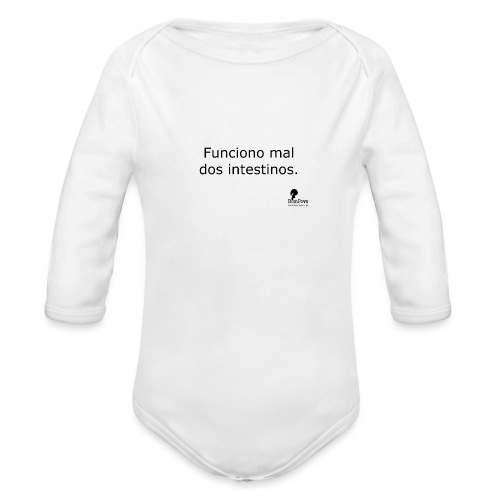 Funciono mal dos intestinos. - Organic Longsleeve Baby Bodysuit