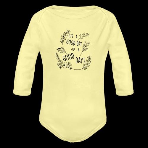 It's a good day for a good day! - Floral Design - Body ecologico per neonato a manica lunga