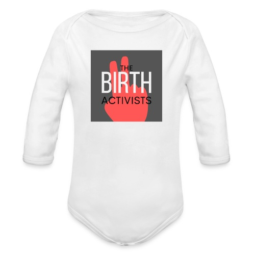 THE BIRTH ACTIVISTS - Organic Longsleeve Baby Bodysuit