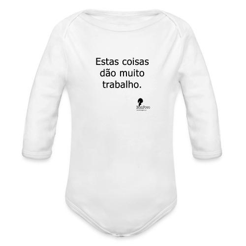 estascoisasdaomuitotrabalho - Organic Longsleeve Baby Bodysuit