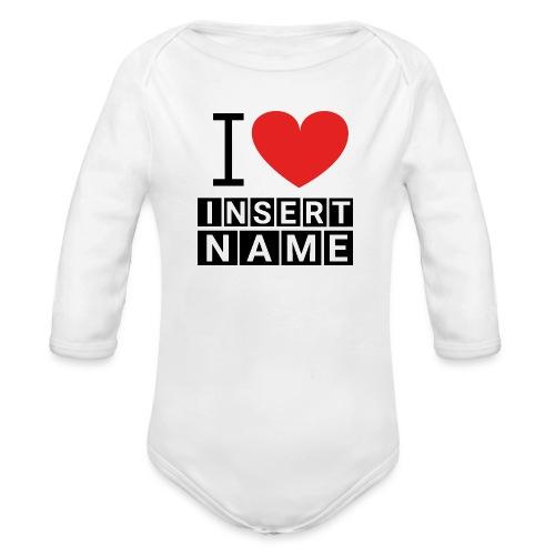 I LOVE ME INSERT NAME - Body Bébé bio manches longues